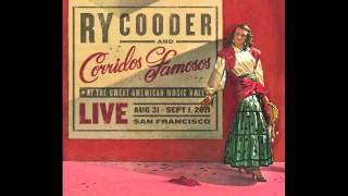 Ry Cooder & Corridos Famosos - Lord Tell Me Why (Live)