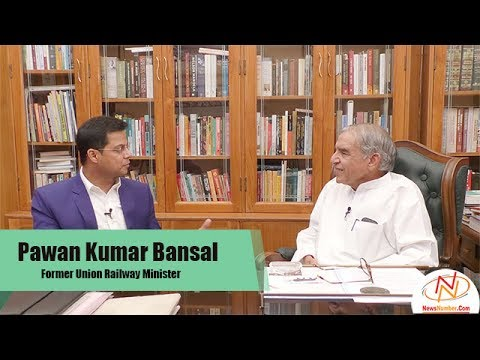Interview of Pawan Kumar Bansal, Former Union Railway Minister