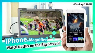 Magnifier for iPhone! Watch Netflix from iPhone on the Larger 13.3-inch 1306H|GeChic