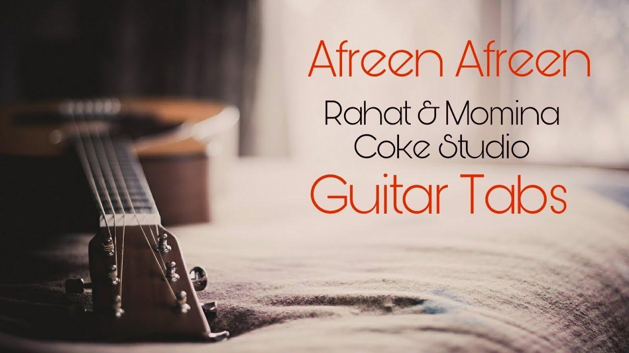 afreen-afreen-coke-studio-full-guitar-tab-rahat-fateh-ali-khan-momina-mustehsan-hatim-guitarist