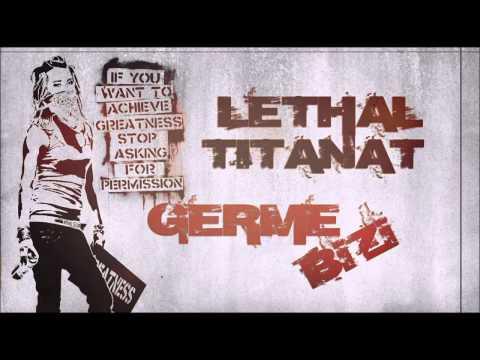 Lethal & TitanAt - Germe Bizi  [ 2015 ]