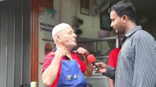 "Public Opinion - Mr.Mohamed Iqbal ""Famous Nasi Kandar Man""@ Ramzan Restoren,Penang."