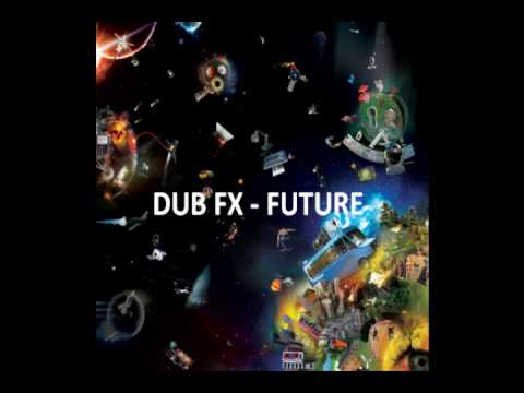 DUB FX - FUTURE