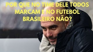 No time de Guardiola até os mais habilidosos correm, marcam. E no Brasil?