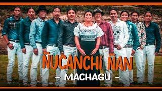 Ñucanchi Ñan || Machagu - ( Video Lyric Oficial) #1