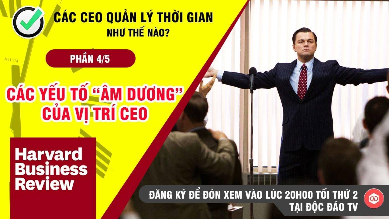 """Các CEO Quản Lý Thời Gian Như Thế Nào? – Tập 04: Các Yếu Tố """"Âm – Dương"""" Của Vị Trí CEO"""