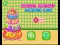 Cooking Academy Wedding Cake - Flash Cook Games 2015