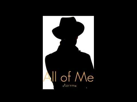 All of Me - John Legend Cover -Karym-
