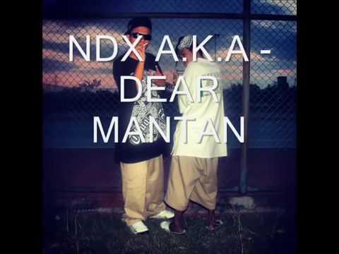 Lagu NDX A.K.A, (Dear Mantan)