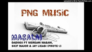 Dadiigii - Masalai ft Mereani Masani, Skif Major, Jay Lieasi (Prote-J) - Official Music Video PNG Mu