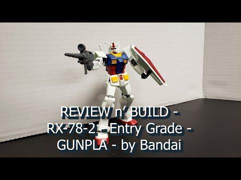 Build n' Review - RX-78-2 - Entry Grade model by Bandai - GUNPLA