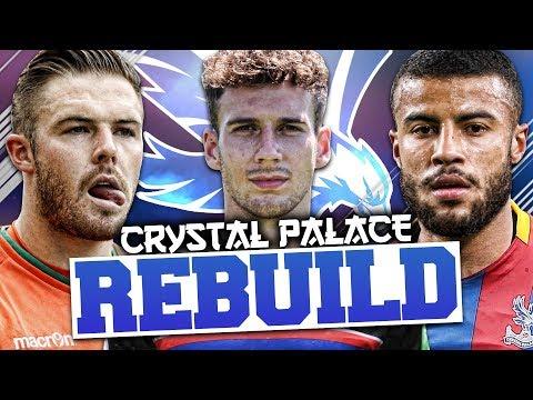 REBUILDING CRYSTAL PALACE!!! FIFA 18 Career Mode