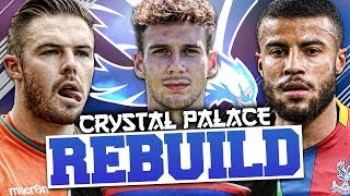 REBUILDING CRYSTAL PALACE!!! FIFA 18 Career Mode