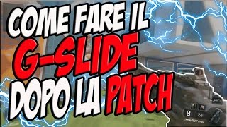 COME FARE IL G-SLIDE DOPO LA PATCH - TUTORIAL SLOWMOTION  HOW TO G-SLIDE AFTER PATCH