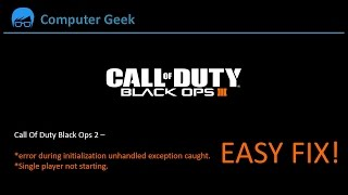 Call Of Duty Black Ops 2 Single Player Error FIX !!!