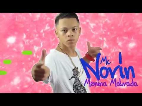 MC Novin - Menina Malvada (Lyric Video Oficial) Lançamento 2017