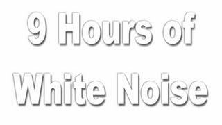 White Noise : 9 Hour Long Tinnitus Masking
