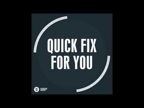 Quick Fix - For You (Original Mix)