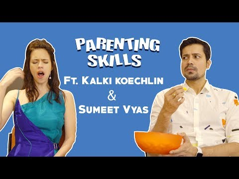 Parenting Skills Ft. Kalki Koechlin & Sumeet Vyas