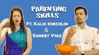 Parenting Skills Ft. Kalki Koechlin & Sumeet Vyas thumbnail