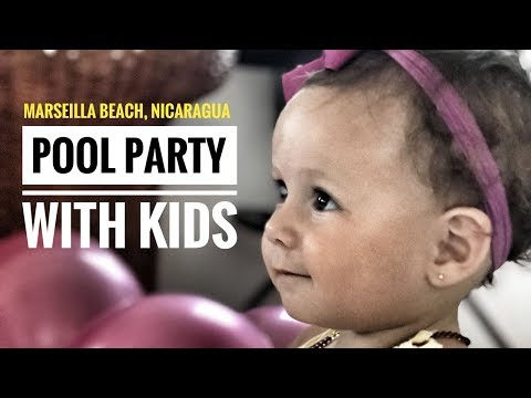 POOL PARTY'S IN NICARAGUA - TRAVEL WITH KIDS