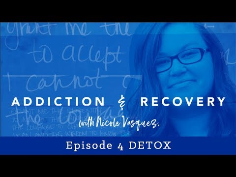 Detoxing from Drugs or Alcohol: Addiction and Recovery