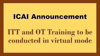 ICAI Announcement| Virtual ITT And OT Training Introduced