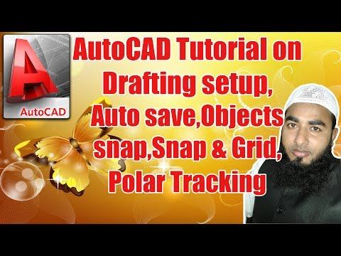 AutoCAD Tutorial on Drafting setup,Auto save,Objects snap,Snap & Grid,Polar Tracking (in Bangla)