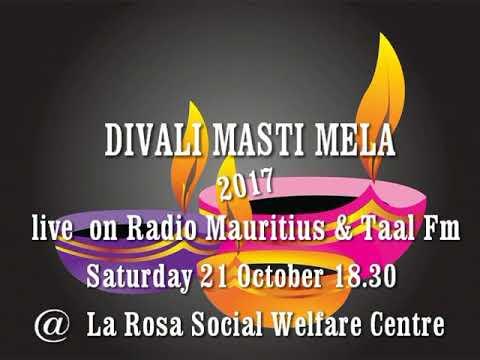 DIWALI MASTI MELA 2017 LIVE ON MBC WITH RADIO MAURITIUS & TAAL FM 21 OCTOBER 2017  @ LA ROSA SOCIAL