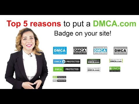 Top 5 Reasons To Add A DMCA.com Badge To Your Web Pages