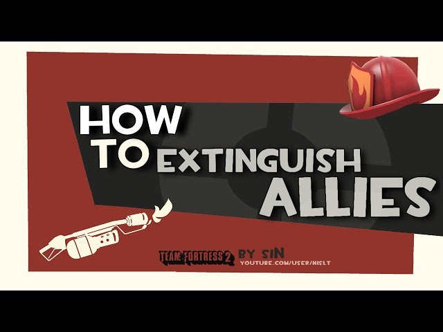 TF2: How To Extinguish Allies