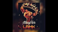 LAMK - NSAYTER ( Mix By what's up )