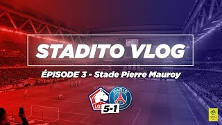 UN MATCH MEMORABLE | VLOG #3 LOSC-PSG (5-1) - Stade Pierre Mauroy