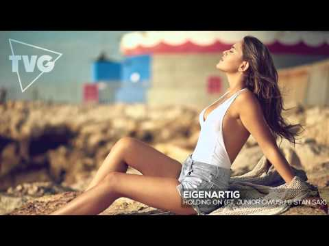 EigenARTig ft. Junior Owusu & Stan Sax - Holding On