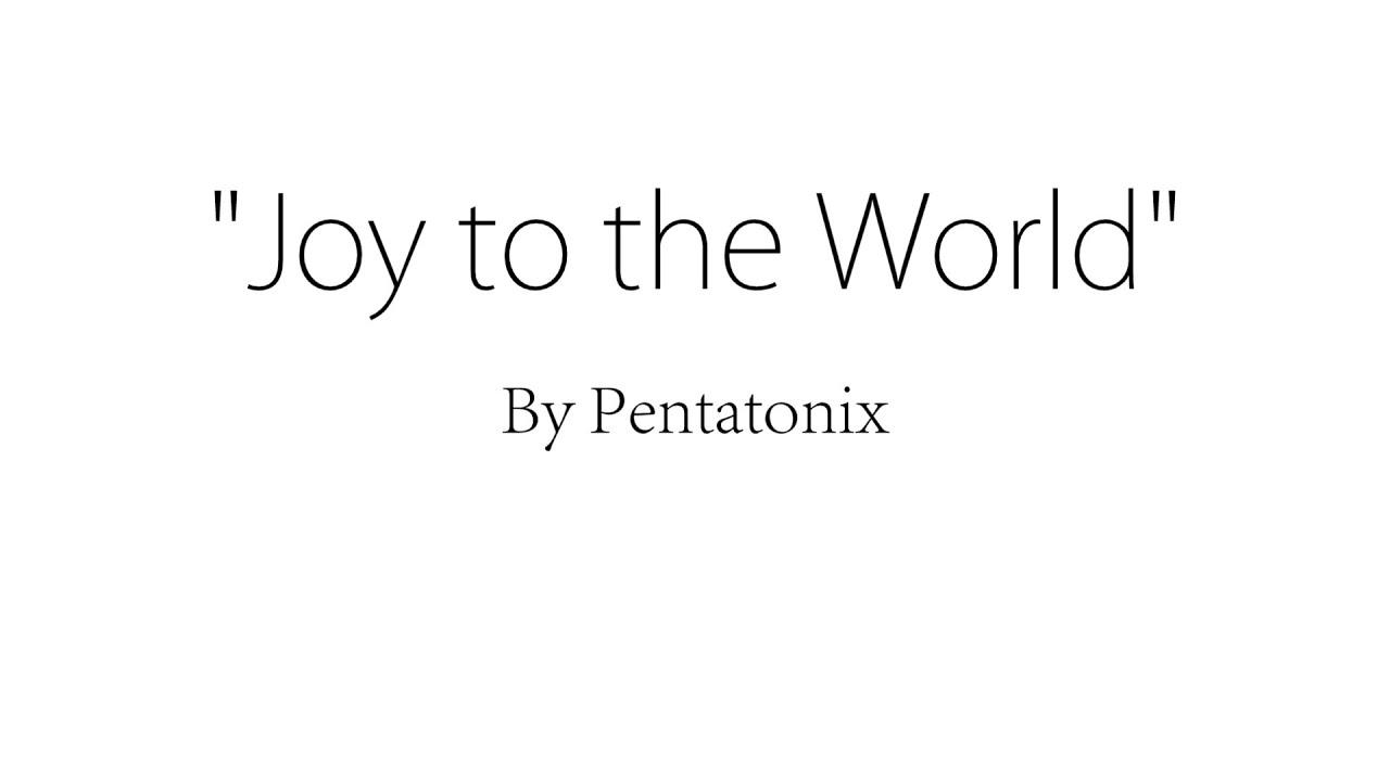 Joy to the World - Pentatonix (Lyrics) - YouTube