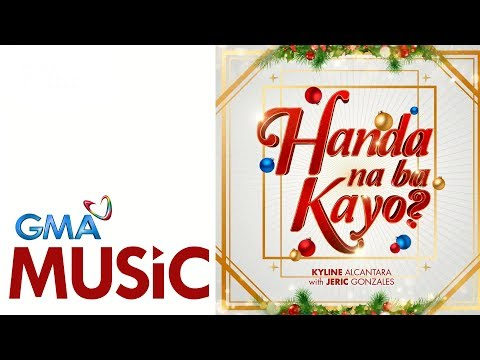 Handa Na Ba Kayo | Kyline Alcantara with Jeric Gonzales | Official Lyric Video