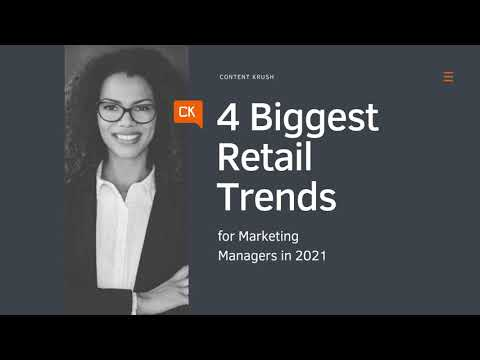 4 Biggest Retail Trends for Marketing Managers in 2021 | Content Krush