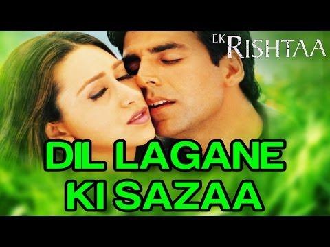 Dil Lagane Ki Sazaa - Video Song | Ek Rishtaa | Akshay Kumar & Karisma Kapoor | Alka Y & Kumar S
