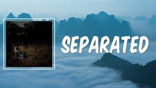 Separated (Lyrics) - The Weather Station