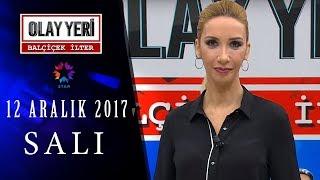 Olay Yeri - Balçiçek İlter | 12 ARALIK 2017 - 72. BÖLÜM TEK PARÇA