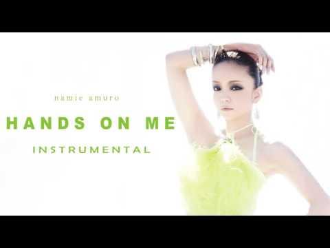 Namie Amuro / Hands On Me 【instrumental】 カラオケ Version From Album ''FEEL'' 安室奈美恵