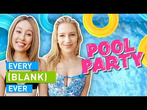 EVERY POOL PARTY EVER