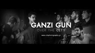 Ganzi Gun - Over The City [Official Video HD]