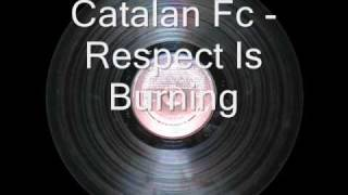 Catalan Fc - Respect Is Burning