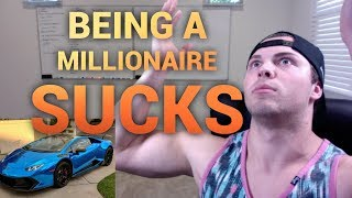 5 Things I HATE About Being A MILLIONAIRE