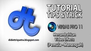 TUTORIAL #3 (bagian 1) : Sony Vegas Pro 11 - Menambahkan Video Effects (Bahasa Indonesia)