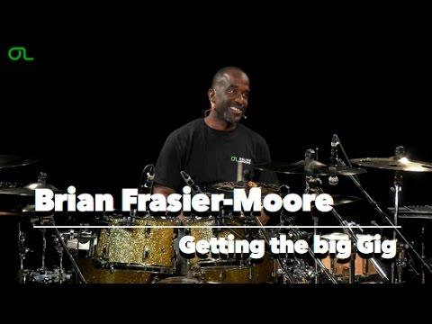 Brian Frasier Moore: Getting the Big Gig