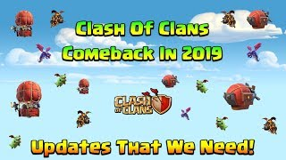 Clash Of Clans Comeback In 2019 - So Much Update Is Coming | New Era Of COC