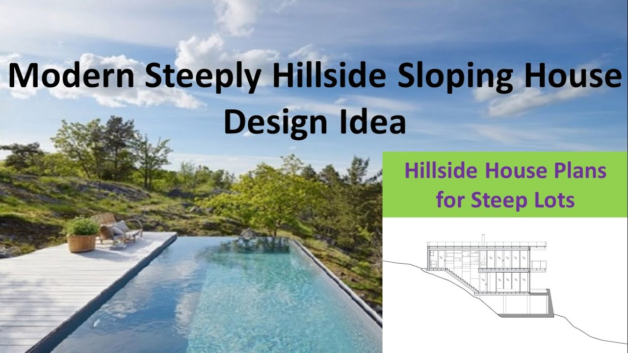 Modern steeply hillside sloping house design idea youtube for House plans for steep sloping lots