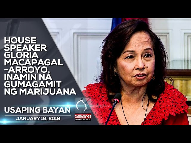 HOUSE SPEAKER GLORIA MACAPAGAL ARROYO, INAMIN NA GUMAGAMIT NG MARIJUANA